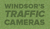 Check Out Windsor's Traffic Cameras